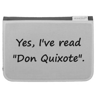 """Yes, I've read """"Don Quixote"""". Kindle 3G Covers"""