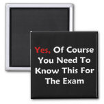 Yes, Of Course You Need To Know This For The Exam Square Magnet