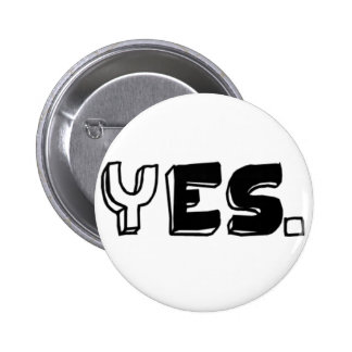 Yes. Pinback Button