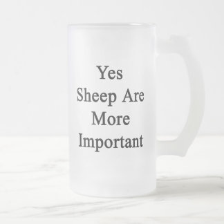 Yes Sheep Are More Important Glass Beer Mugs