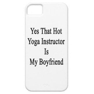 Yes That Hot Yoga Instructor Is My Boyfriend iPhone 5 Covers