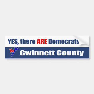 Yes, there ARE Democrats in Gwinnett County Bumper Sticker