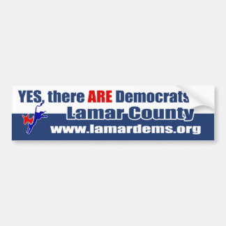Yes, there ARE Democrats in Lamar County Car Bumper Sticker