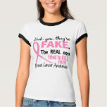 Yes, They Are Fake 3.2 Breast Cancer T Shirt