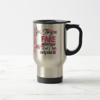 Yes They Are Fake and Spectacular - Breast Cancer Stainless Steel Travel Mug