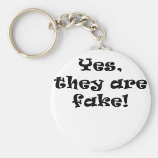 Yes They Are Fake Keychain
