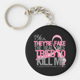 Yes They Are Fake v2 - Breast Cancer Keychains