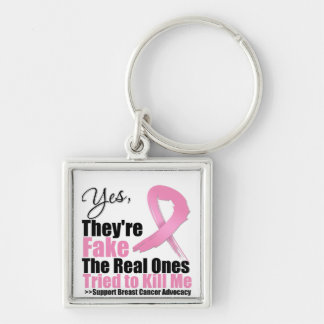 Yes Theyre Fake The Real Ones Tried To Kill Me Keychain