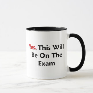 Yes, This Will Be On The Exam Mug