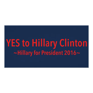 Yes to Hillary Clinton (Choose Your Own Color) Photo Greeting Card