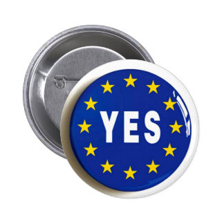 Yes to the EU - Stay in the European Union 6 Cm Round Badge