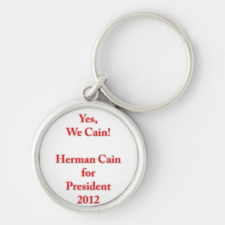 Yes, We Cain! Herman Cain for President 2012 Silver-Colored Round Key Ring