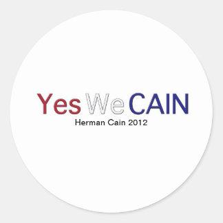 Yes We Cain Round Sticker