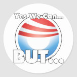 Yes We Can...BUT... Sticker