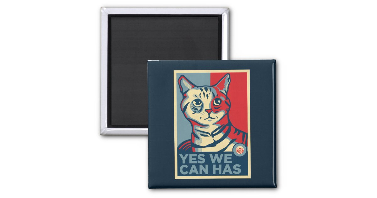 Yes we can has square magnet zazzle for Bett yes we can