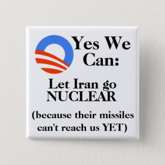 Yes We Can:  Let Iran Go NUCLEAR 15 Cm Square Badge