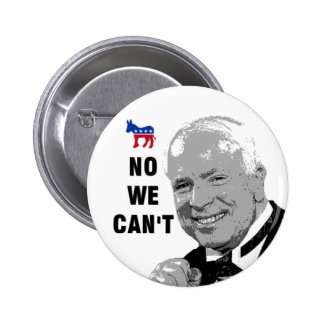 Yes We Can - No We Can t Anti-McCain Button