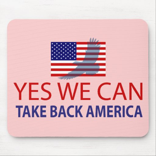 Yes We Can Take Back America Mouse Pads