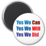 Yes We Can, Will, Did! Refrigerator Magnets