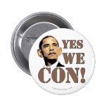 Yes we CON! Pinback Buttons