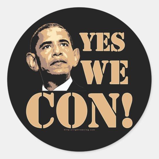 Yes we CON! Round Sticker