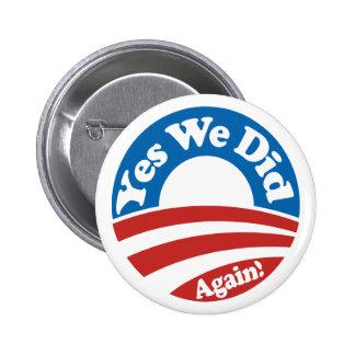 Yes We Did, Again! 6 Cm Round Badge