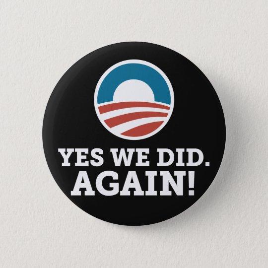 Yes We Did Again (Black) 6 Cm Round Badge