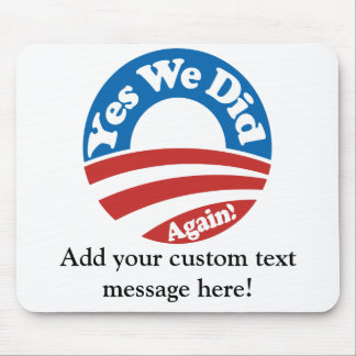 Yes We Did, Again! Mouse Pad