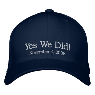 Yes We Did! Embroidered Cap