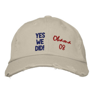 YES WE DID! Obama 08 Embroidered Hat