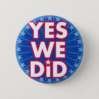 Yes We Did Obama Button