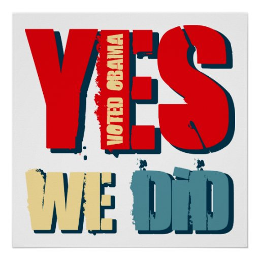 Yes We Did Voted Obama Print