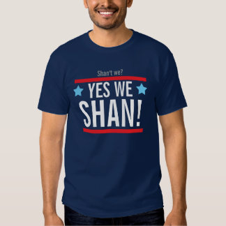Yes we shan! (Yes we can) Tees