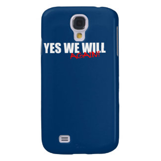 YES WE WILL AGAIN SAMSUNG GALAXY S4 CASE