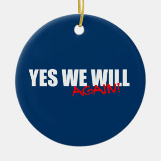 YES WE WILL AGAIN CHRISTMAS ORNAMENT