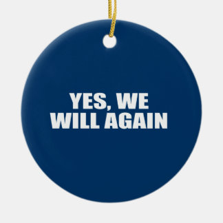 YES WE WILL AGAIN CHRISTMAS ORNAMENTS