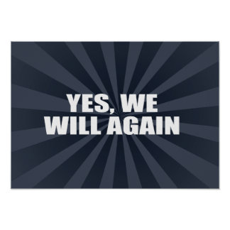 YES, WE WILL AGAIN POSTER