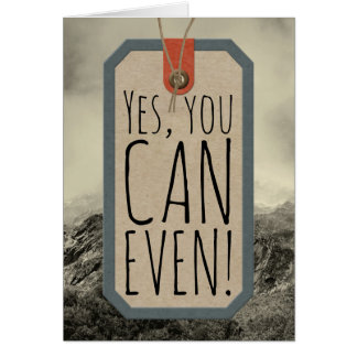 Yes You Can Even Motivational Quote Card