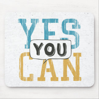 Yes You Can Mouse Mat
