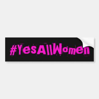 YesAllWomen Feminist Bumper Sticker
