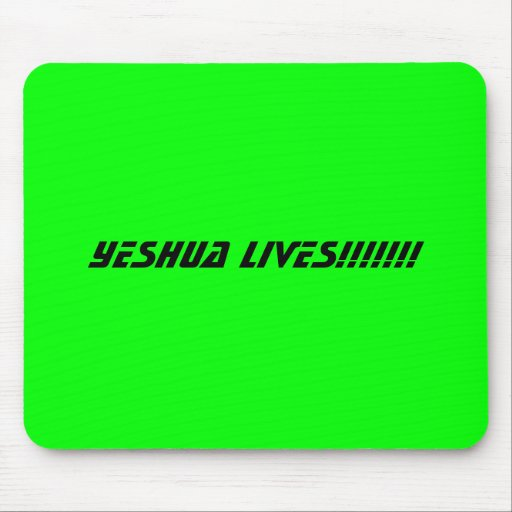 YESHUA LIVES!!!!!!! MOUSE MAT