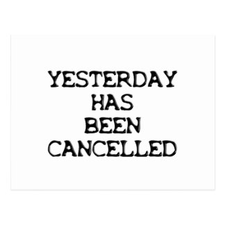 YESTERDAY HAS BEEN CANCELLED POST CARDS