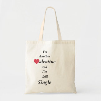Yet Another Valentine and I'm still single Tote Bag