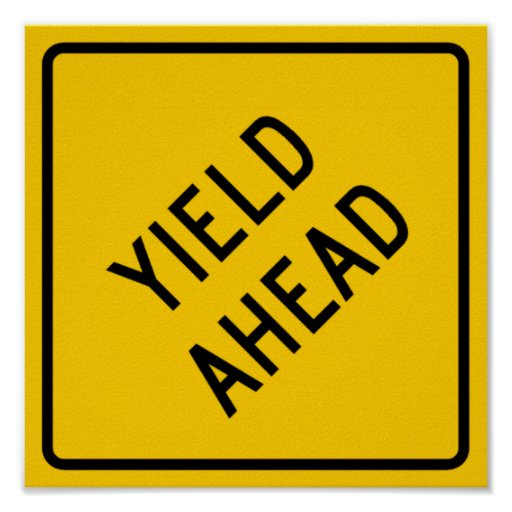 Yield Ahead Highway Sign Poster