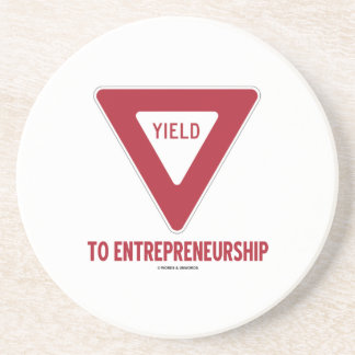 Yield To Entrepreneurship (Yield Sign) Drink Coasters