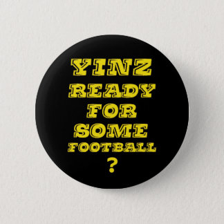 Yinz Ready For Some Football 6 Cm Round Badge