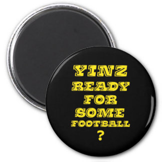 Yinz Ready For Some Football 6 Cm Round Magnet