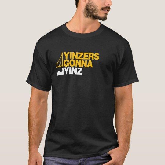 Yinzers Gonna Yinz on Black T-Shirt
