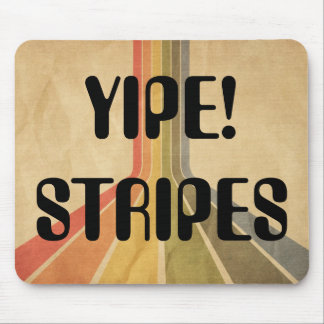 Yipe Stripes! Mouse Pad