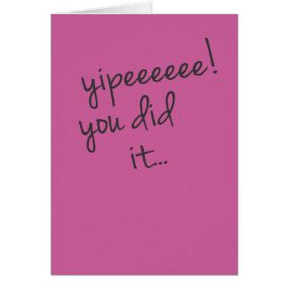 Yipeeeeee! You Did It Card